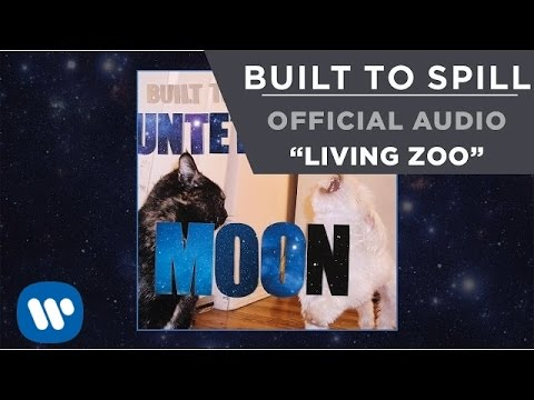 Built To Spill - Living Zoo [Official Audio]