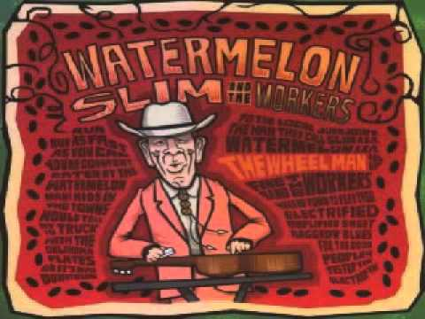 Watermelon Slim  - Wheel Man