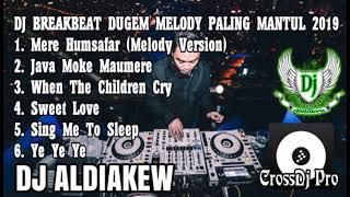 DJ BREAKBEAT DUGEM MELODY PALING MANTUL 2019