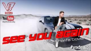 Wiz Khalifa - See you again (#vsdemo cover)