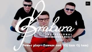Power play - Zawsze coś (Oj tam Oj tam)(Profesjonalne Podkłady Muzyczne)