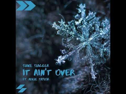 Slake Slagger : It Ain't Over