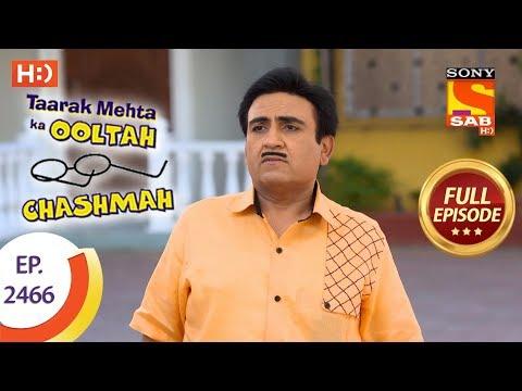Taarak Mehta Ka Ooltah Chashmah – Ep 2466 – Full Episode – 14th May, 2018