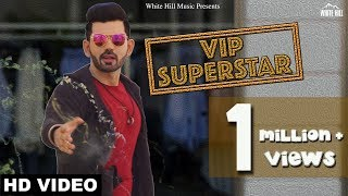 VIP Superstar (Full Song) | VIP feat Keka Ghoshal | New Punjabi Song 2018 | White Hill Music