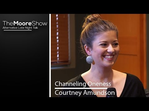 Teachings from God - Channeling Oneness With Courtney Amundson On The Moore Show