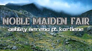Noble Maiden Fair (Brave) ~ Ashley Serena ft. Karliene