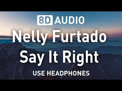 Nelly Furtado - Say It Right | 8D AUDIO