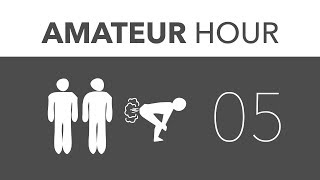 Amateur Hour Podcast: Episode 5 [July 25, 2012]