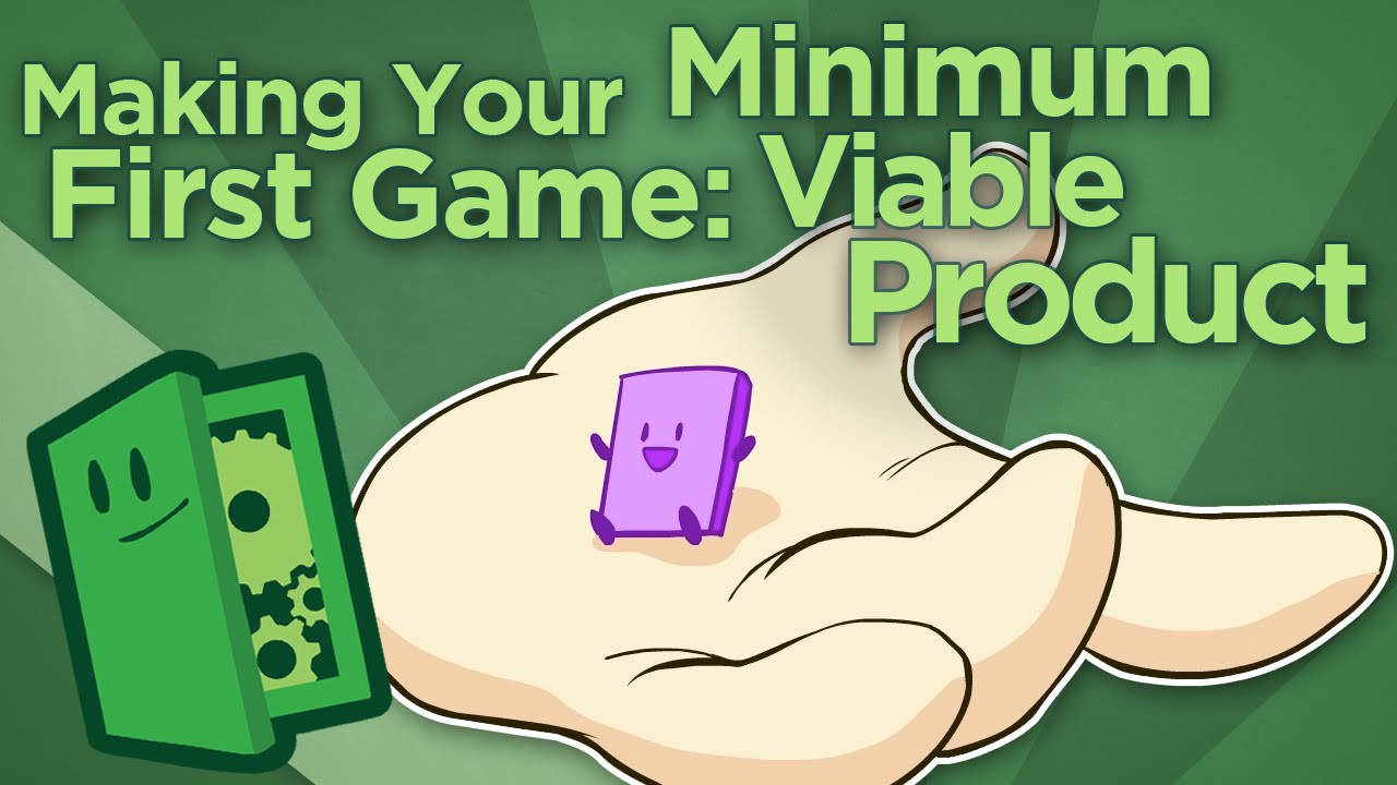 making your first game  minimum viable product