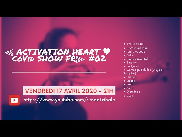 Activation Heart Covid Show Ed.02 | Onde Tribale