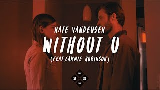 Nate VanDeusen - Without U (feat. Cammie Robinson) [Official Music Video]