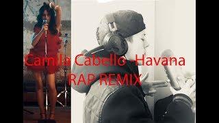 Camila Cabello - Havana (Rap Remix)