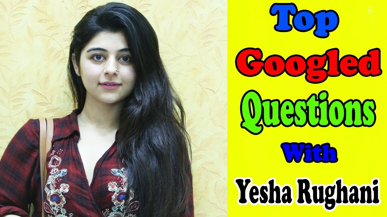 Yesha Rughani answers Google\u0027s most searched questions about her