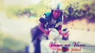 Nepali New Christian song Vana Na Vana - Prem Paul