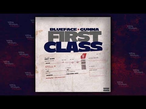 Blueface – First Class Ft. Gunna