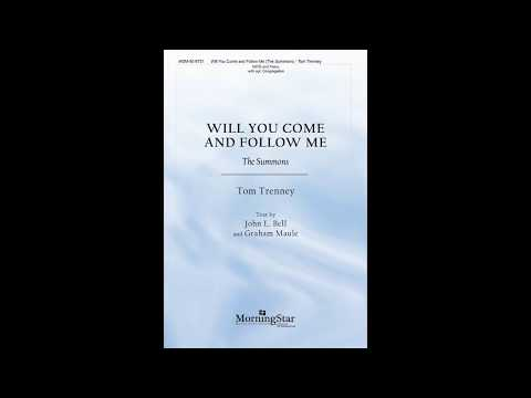 Will You Come and Follow Me: The Summons | Tom Trenney