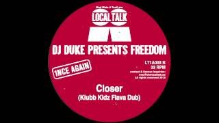 "DJ Duke Presents Freedom ""Closer"" (Klubb Kidz Flava Dub) (12"