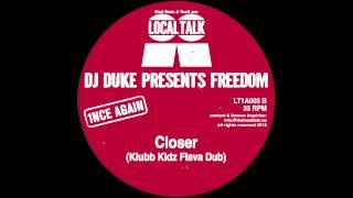 """DJ Duke Presents Freedom """"Closer"""" (Klubb Kidz Flava Dub) (12"""