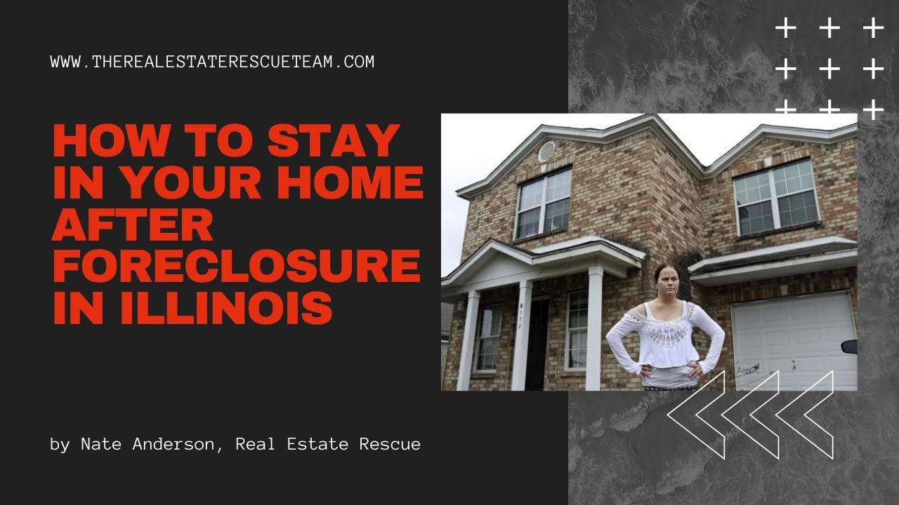 How to Stay in Your Home After Foreclosure in Illinois