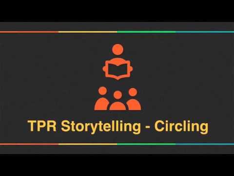 TPR Storytelling - Circling Example