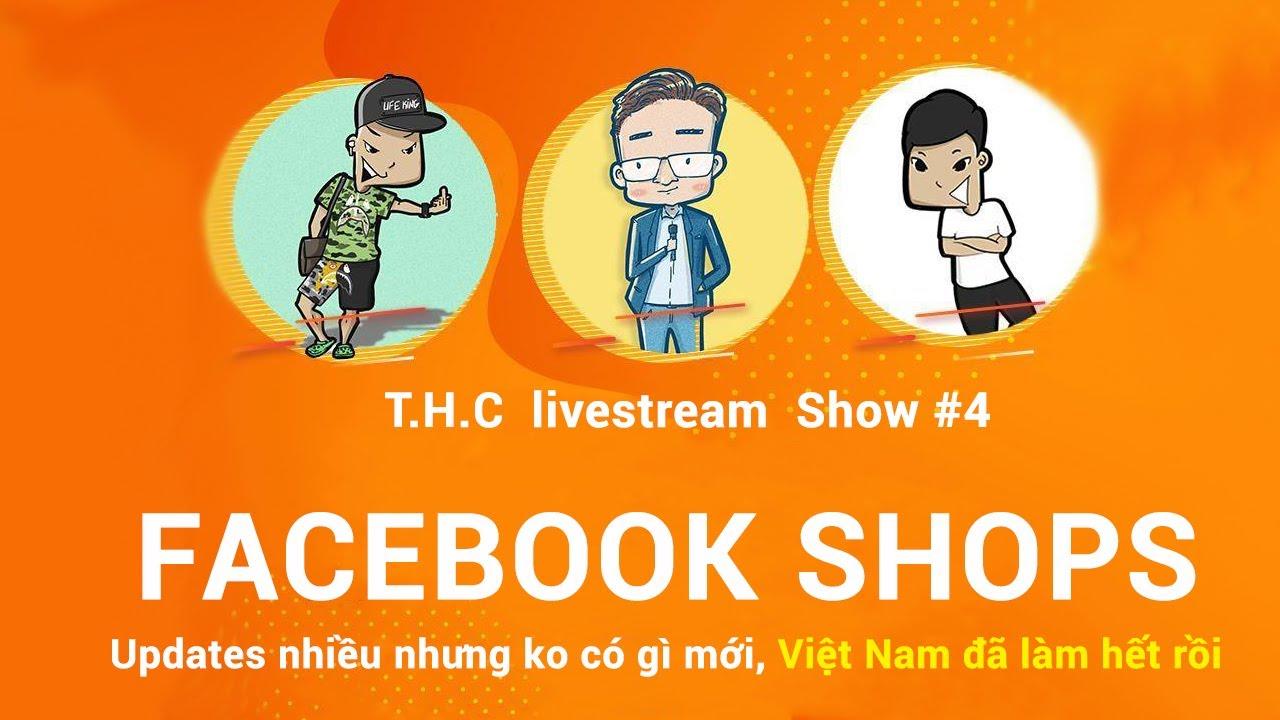 T.H.C #4 Facebook Shop Cập nhật mới nhưng quá là nhạt với thị trường Việt Nam