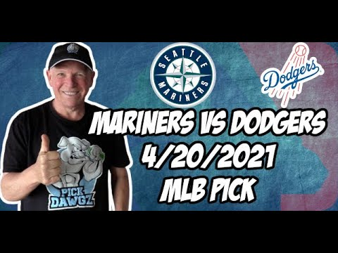 Los Angeles Dodgers vs Seattle Mariners 4/20/21 MLB Pick and Prediction MLB Tips Betting Pick