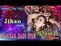 Jihan Audy - Mantan Dadi Ipar (Remix) [OFFICIAL]