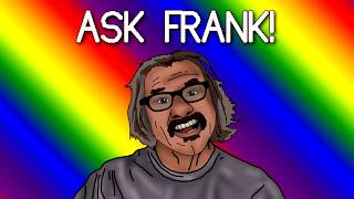 Ask Frank Vol. 31 - VHS, Cracked Heels, and more!
