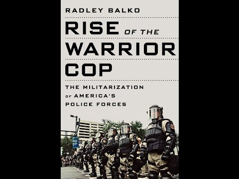 Radley Balko - Rise of the Warrior Cop - John Jay Research Book Talk