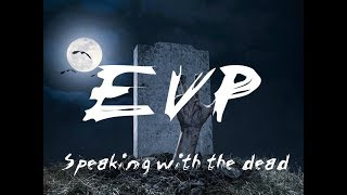 speaking with the dead evp