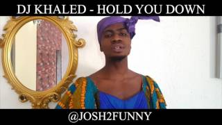 The most stupid video DJ khaled- Hold you down funny cover by Josh2funny