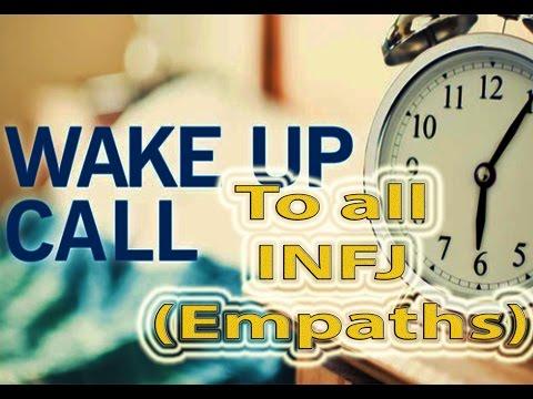 Wakeup Call to all INFJ - Empaths