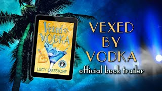 'Vexed by Vodka' by Lucy Lakestone: Official Book Trailer