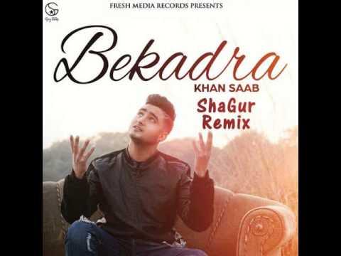 Khan Saab   Bekadra Remix    Khan Saab   Bekadra Remix  by ShaGur