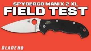 Spyderco Manix 2 XL: Field Test