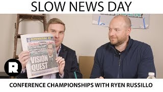 NFL Conference Championships With Ryen Russillo | Slow News Day | The Ringer