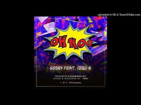 Gosby ft.Izzo Bizness-OHNOO