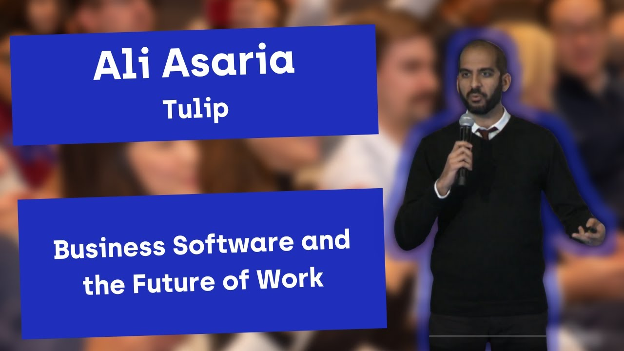 Ali Asaria of Tulip Retail presents Business Software and The Future of Work
