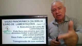 Estudo Bíblico: Visão Panorâmica da Bíblia - Livro das Lamentações (Caps.1 a 5)