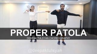 Proper Patola Dance | Badshah | Diljit | Deepak Tulsyan Choreography