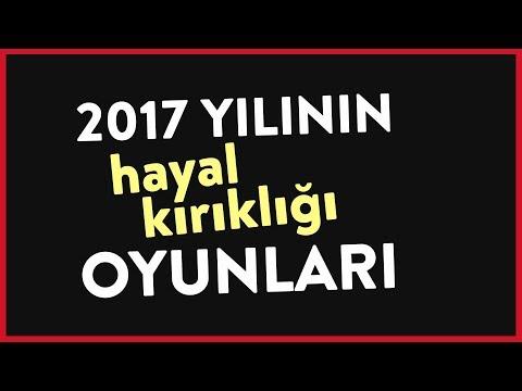 2017 YILININ HAYAL KIRIKLIĞI OYUNLARI