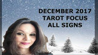 DECEMBER 2017 TAROT FOCUS ALL SIGNS
