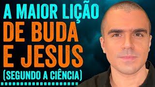A Maior Lição de Buda e Jesus (Segundo a Ciência) | PEDRO CALABREZ | NeuroVox 061