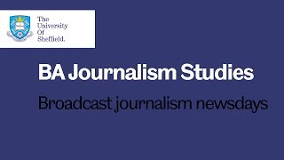 Broadcast journalism -- Sheffield students share their thoughts