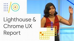 Use Lighthouse and Chrome UX Report to optimize web app performance (Google I/O '18)