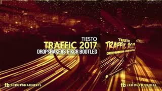 Dj Tiesto - Traffic 2k17 ( Dropshakers & KCR Bootleg ) + DOWNLOAD