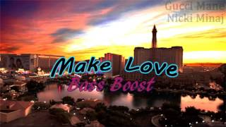 Make Love Gucci Mane Nicki Minaj BASS BOOSTED.mp3