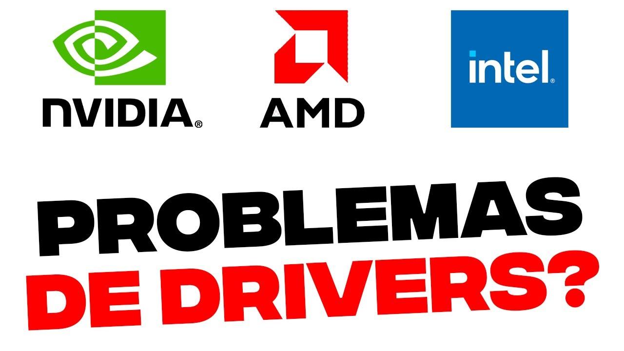 Solucionar problemas de Drivers de Video AMD, INTEL, NVIDIA