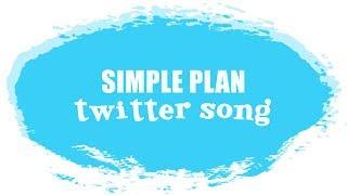 Simple Plan - Twitter Song (Lyric Video)
