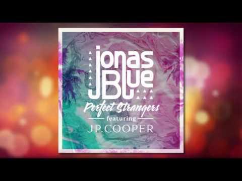 Download Jonas Blue Perfect Strangers Ft JP Cooper Funkmovies - Fast car by jonas blue mp3 download